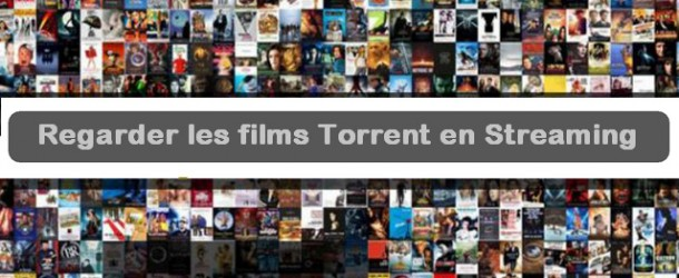 Regarder les films Torrent en Streaming