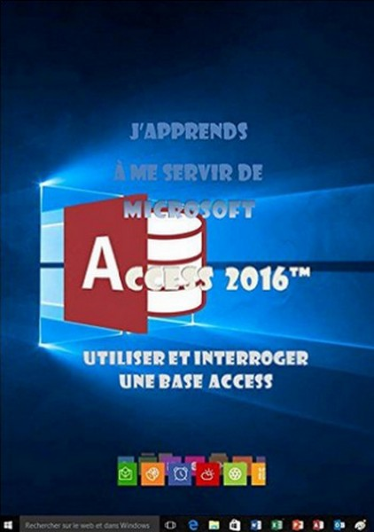 J'apprends à me servir de Access 2016