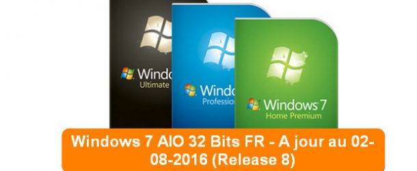 Windows 7 AIO 32 Bits FR – A jour au 02-08-2016
